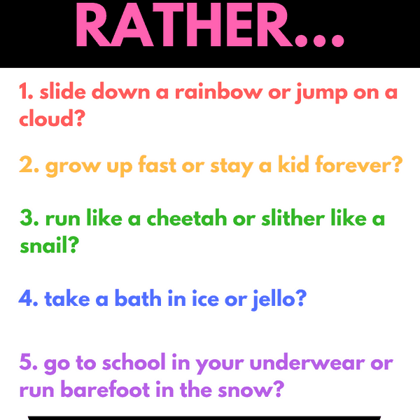Would You Rather Questions For Kids- Super Silly Questions To Ask Your Kids