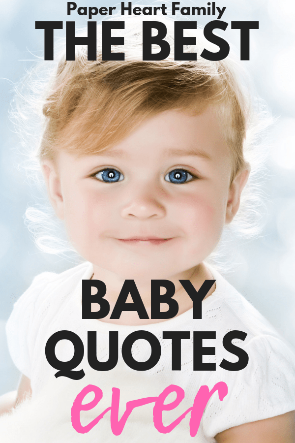 The best baby quotes about your adorable new baby.