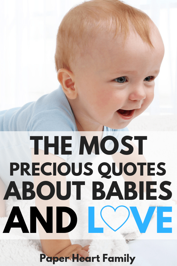 Quotes about babies and love that will pull at your heartstrings.