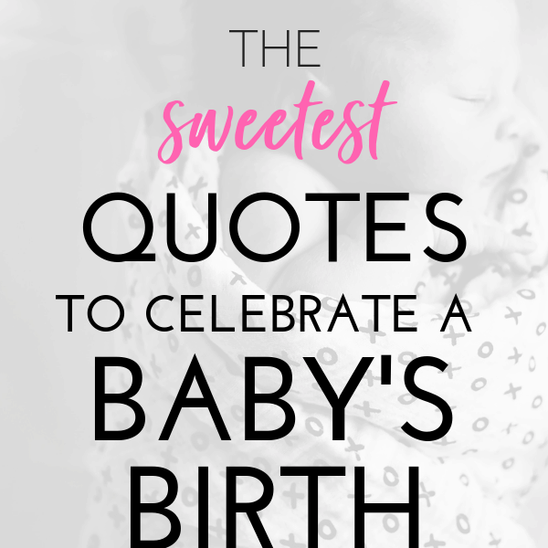 When Baby Is Born Quotes- For Your Baby's Big Arrival