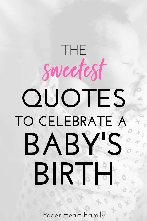 The sweetest when baby is born quotes to celebrate a baby's birth.