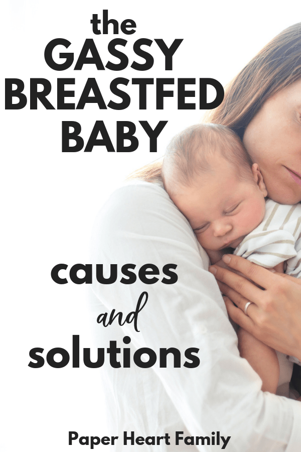 Causes and solutions when dealing with a gassy breastfed baby.