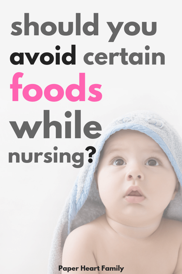 Is it necessary to avoid certain foods while breastfeeding? Maybe, especially if your baby has gas, colic, reflux or ezcema.