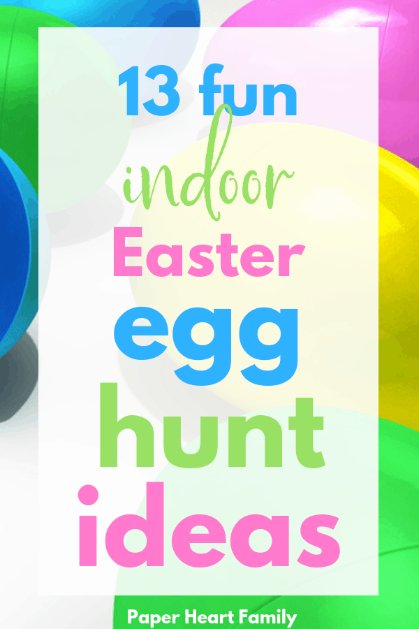 Need or want to have an Easter egg hunt indoors? These 13 egg hunt ideas will make sure that your egg hunt is a memorable one.