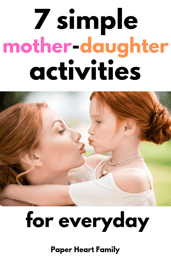 Simple activities for moms and daughters