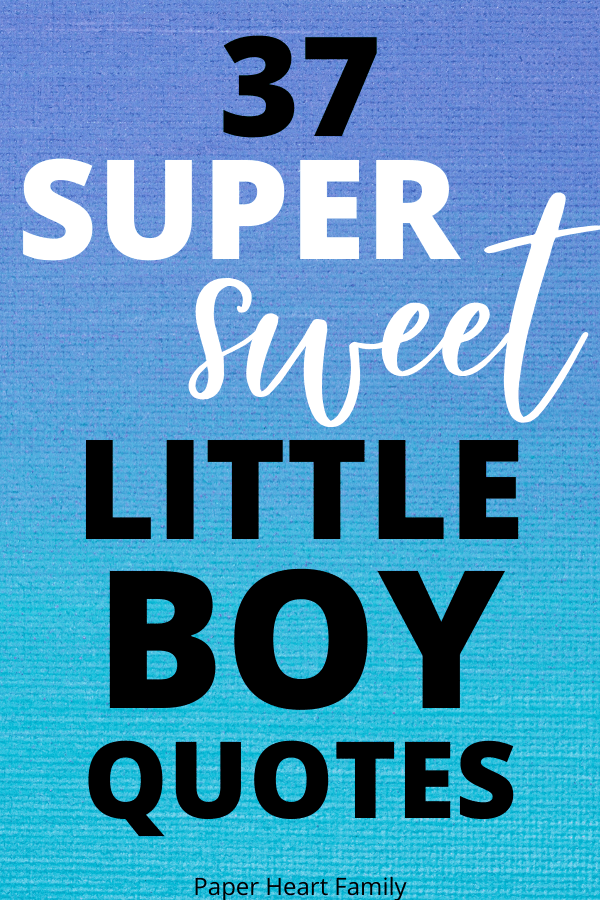 37 sweet little boy quotes