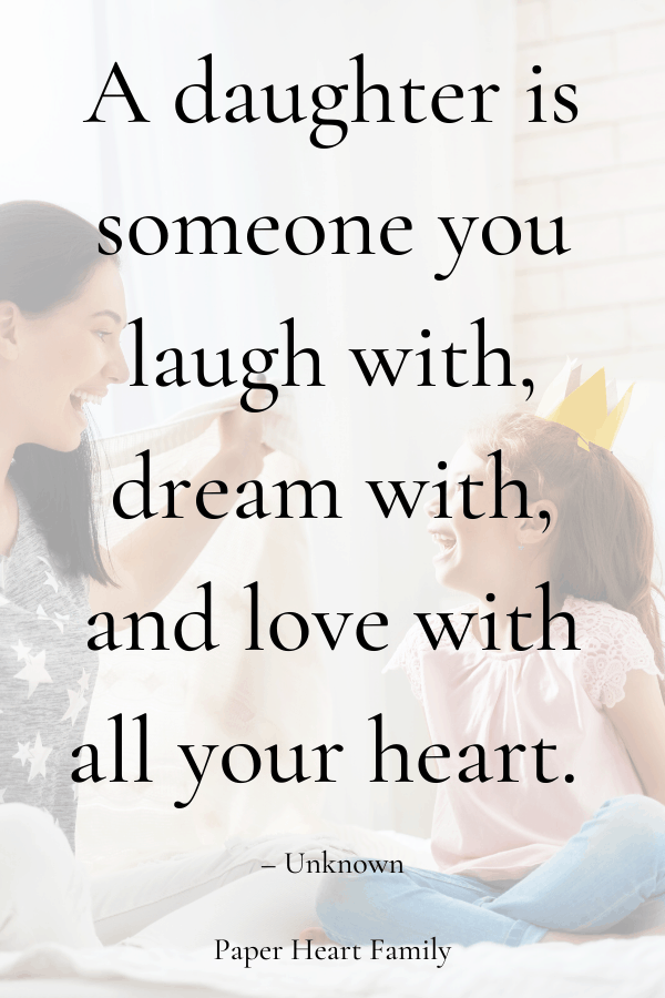 Quotes that express how much you love your daughter